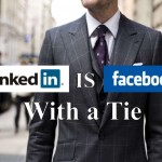 linkedin is facebook with a tie